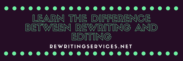 difference between rewriting and editing